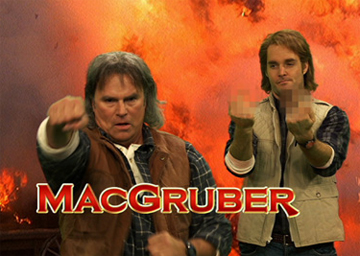 UPDATE: 'MacGruber' (and 'MacGyver'): Coming Soon to a Theater Near You
